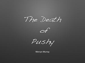 the death of pushy.001