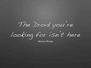 the droid you are looking for.001